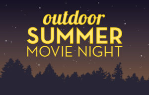 Outdoor Movie Nights are Back!