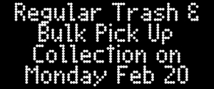 Refuse & Bulk Waste Collection on Monday, February 20